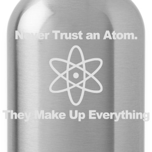 Trust no atom! Felpe - Borraccia