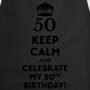 Keep calm and celebrate my 50. Birthday T-Shirts - Cooking Apron