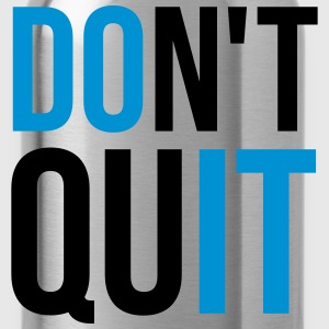 Don't Quit T-shirts - Drinkfles