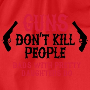 Guns don't kill people Dads with pretty daughters  T-skjorter - Gymbag