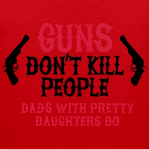 Guns don't kill people Dads with pretty daughters  Gensere - Premium singlet for menn