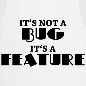 It's not a bug, it's a feature Shirts met lange mouwen - Keukenschort