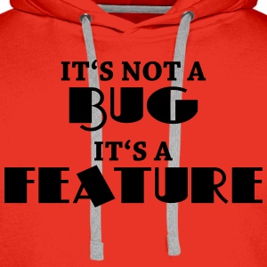 It's not a bug, it's a feature Långärmade T-shirts - Premiumluvtröja herr