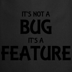 It's not a bug, it's a feature Bluzy - Fartuch kuchenny