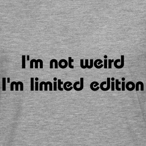 I'm not weird, I'm limited edition Tee shirts - T-shirt manches longues Premium Homme