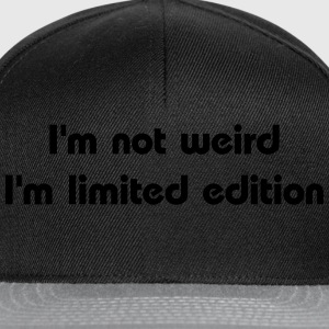 I'm not weird, I'm limited edition T-shirts - Snapback cap