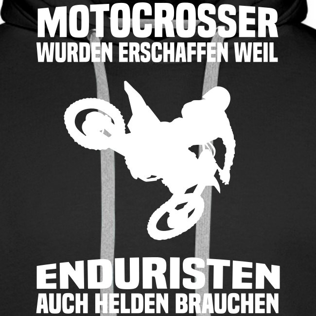Motocrosser wurden erschaffen weil...