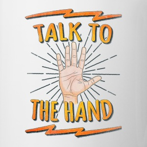 Talk to the hand Funny Nerd & Geek Statement Humor Sonstige - Tasse