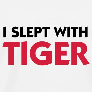 I slept with Tiger! Tops - Men's Premium T-Shirt