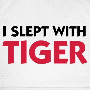 I slept with Tiger! Hoodies - Baseball Cap