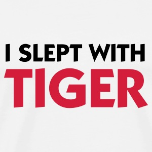 I slept with Tiger! Hoodies - Men's Premium T-Shirt