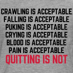 Crawling Is Acceptable  T-Shirts - Men's Premium Longsleeve Shirt