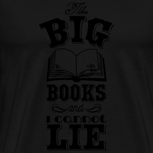 I like big books and i cannot lie Canotte - Maglietta Premium da uomo