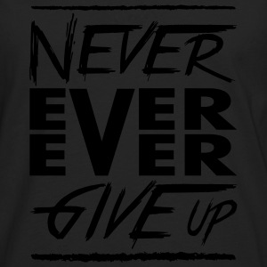 Never ever ever give up Sportkleding - Mannen Premium shirt met lange mouwen