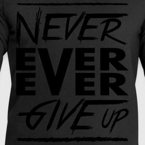 Never ever ever give up T-shirts - Sweatshirt herr från Stanley & Stella