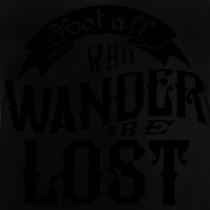 Not all who wander are lost T-Shirts - Baby T-Shirt