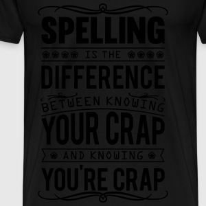 Spelling: knowing your crap or you're crap Topper - Premium T-skjorte for menn