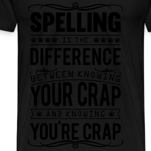 Spelling: knowing your crap or you're crap Toppar - Premium-T-shirt herr