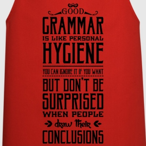 Good grammar is like personal hygiene T-Shirts - Kochschürze