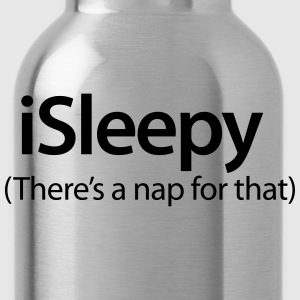 iSleepy - There's a nap for that T-shirts - Drinkfles