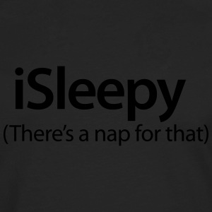 iSleepy - There's a nap for that T-shirts - Mannen Premium shirt met lange mouwen