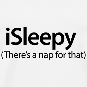 iSleepy - There's a nap for that Overig - Mannen Premium T-shirt