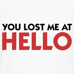 You lost me at Hello! Shirts - Men's Premium Longsleeve Shirt