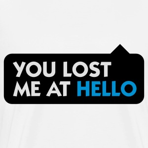 You lost me at Hello! Hoodies - Men's Premium T-Shirt