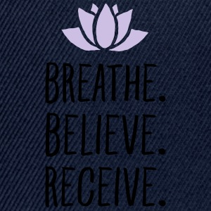 Breathe. Believe. Receive. T-skjorter - Snapback-caps