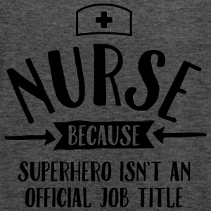 Nurse - Superhero T-Shirts - Women's Tank Top by Bella