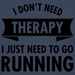 I Don't Need Therapy - I Just Need To Go Running T-Shirts - Men's Premium Longsleeve Shirt