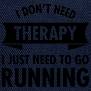 I Don't Need Therapy - I Just Need To Go Running Tee shirts - Casquette snapback