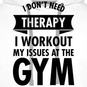I Don't Need Therapy  - I Workout My Issues... Singlets - Premium hettegenser for menn