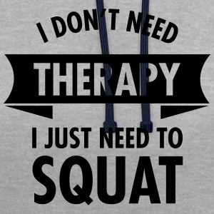 I Don't Need Therapy - I Just Need To Squat Tee shirts - Sweat-shirt contraste
