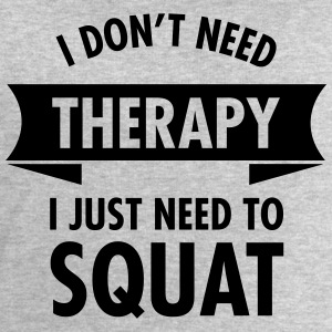 I Don't Need Therapy - I Just Need To Squat Toppe - Herresweatshirt fra Stanley og Stella