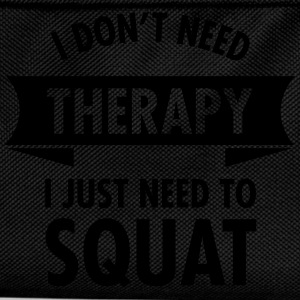 I Don't Need Therapy - I Just Need To Squat Débardeurs - Sac à dos Enfant