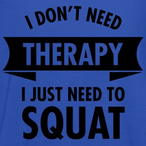 I Don't Need Therapy - I Just Need To Squat Tee shirts - Débardeur Femme marque Bella