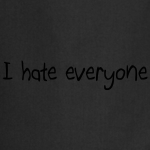 I hate everyone T-shirts - Keukenschort
