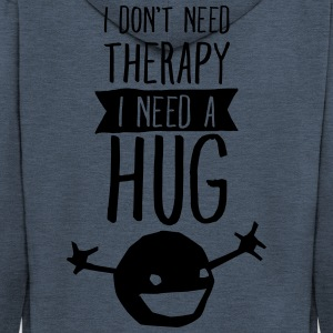 I Don't Need Therapy - I Need A Hug T-Shirts - Men's Premium Hooded Jacket