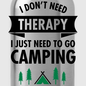 I Don't Need Therapy - I Just Need To Go Camping T-shirts - Vattenflaska