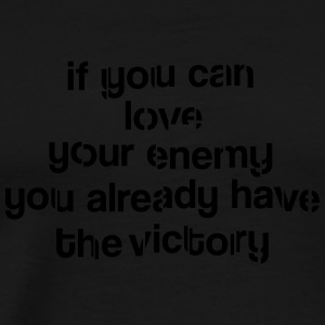 Love your enemy Pullover & Hoodies - Männer Premium T-Shirt