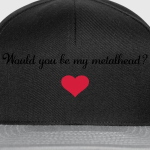 Would you be my metalhead? T-Shirts - Snapback Cap