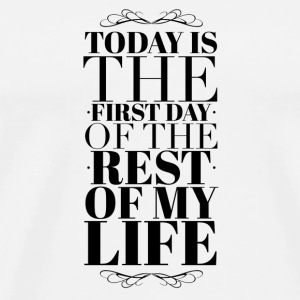 Today is the first day of the rest of my life Buttons & badges - Herre premium T-shirt