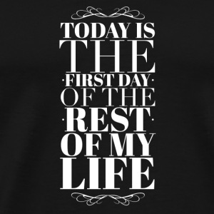 Today is the first day of the rest of my life Tasker & rygsække - Herre premium T-shirt