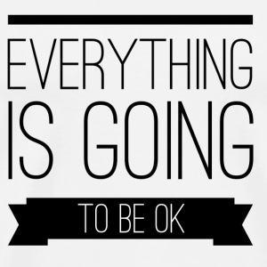 Everything is going to be ok Buttons - Mannen Premium T-shirt