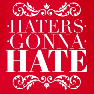 Haters gonna hate T-Shirts - Baby Bio-Kurzarm-Body