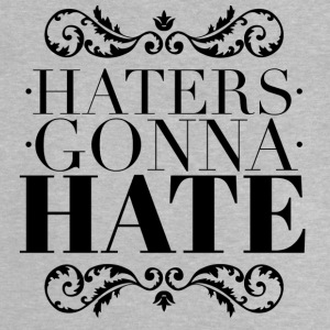 Haters gonna hate T-Shirts - Baby T-Shirt