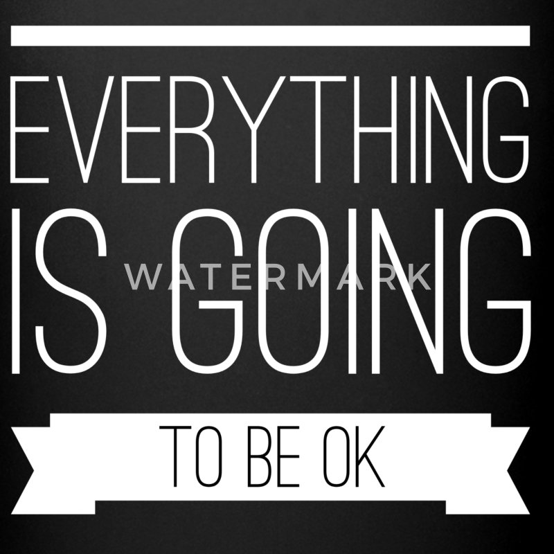 Everything is going to be ok Tassen & Zubehör - Tasse einfarbig