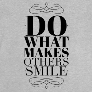 Do what makes others smile Tee shirts - T-shirt Bébé