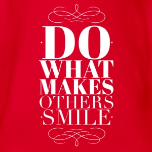 Do what makes others smile Tee shirts - Body bébé bio manches courtes